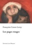 Françoise Lison-Leroy - Les pages rouges - Un roman intense.