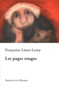 Françoise Lison-Leroy - Les pages rouges.