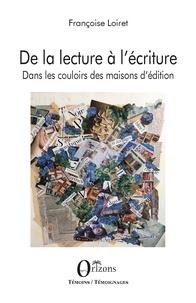 Françoise Loiret - De la lecture à l'écriture - Dans les couloirs des maisons d'édition.