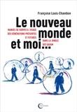 Françoise Louis-Chambon - Le nouveau monde et moi... - Manuel de survie à l'usage des générations présentes et futures dans la jungle des GAFAM.