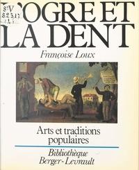 Françoise Loux - L'ogre et la dent.