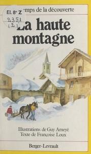 Françoise Loux et Guy Ameyë - La haute montagne.