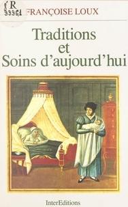 Françoise Loux - Traditions et soins d'aujourd'hui - Anthropologie du corps et professions de santé.