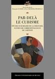 Françoise Lucbert et Yves Chevrefils Desbiolles - Par-delà le cubisme - Etudes sur Roger de La Fresnaye, suivies de correspondances de l'artiste.