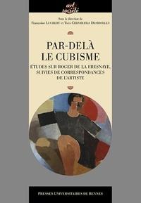 Deedr.fr Par-delà le cubisme - Etudes sur Roger de La Fresnaye, suivies de correspondances de l'artiste Image