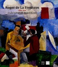 Françoise Lucbert - Roger de La Fresnaye, 1885-1925 - Cubisme et tradition.