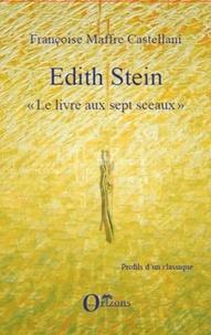 """Françoise Maffre Castellani - Edith Stein - """"Le livres aux sept sceaux""""."""