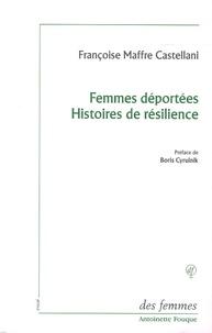 Françoise Maffre Castellani - Femmes déportées Histoires de résilience.