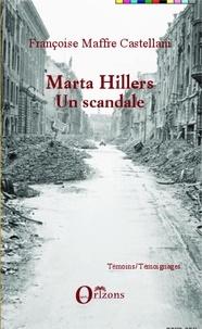 Françoise Maffre Castellani - Marta Hillers - Un scandale.