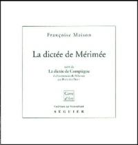 Françoise Maison - La dictée de Mérimée - La réalité du mythe.