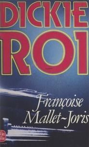 Françoise Mallet-Joris - Dickie-Roi.