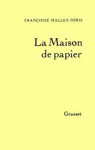 Françoise Mallet-Joris - La maison de papier.