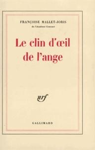 Françoise Mallet-Joris - Le clin d'oeil de l'ange.