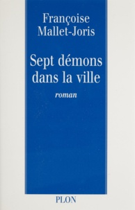 Françoise Mallet-Joris - Sept démons dans la ville.