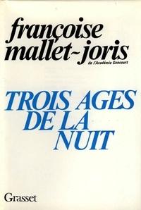 Françoise Mallet-Joris - Trois âges de la nuit.