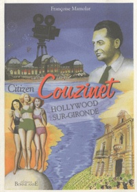 Françoise Mamolar - Citizen Couzinet - Hollywood-sur-Gironde.