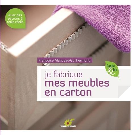 Françoise Manceau-Guilhermond - Je fabrique mes meubles en carton.