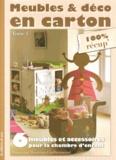 Françoise Manceau-Guilhermond - Meubles & déco en carton - Tome 4, 6 meubles et accessoires pour la chambre d'enfant.