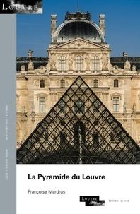 Francoise Mardrus - La Pyramide du Louvre.