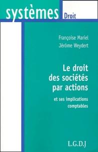 Françoise Mariel et Jérôme Weydert - Le droit des sociétés par actions et ses implications comptables.