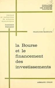 Françoise Marnata et Pierre Chatenet - La Bourse et le financement des investissements.