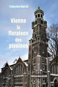 Françoise Martel - Vienne la floraison des pivoines.