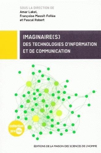 Françoise Massit-Folléa et Amar Lakel - Imaginaire(s) des technologies d'information et de communication.