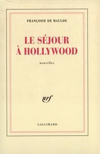 Françoise Maulde - Le séjour à Hollywood.