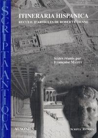 Françoise Mayet - Itineraria Hispanica - Recueil d'articles de Robert Etienne.