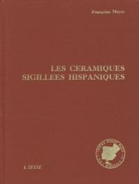 Françoise Mayet - Les céramiques sigillées hispaniques - Contribution à l'histoire économique de la Péninsule Ibérique sous l'Empire Romain, 2 volumes.
