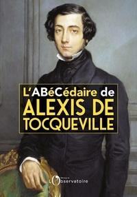 Françoise Mélonio et Charlotte Manzini - L'Abécédaire de Tocqueville.