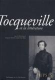 Françoise Mélonio et José-Luis Diaz - Tocqueville et la littérature.