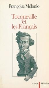 Françoise Mélonio - Tocqueville et les Français.