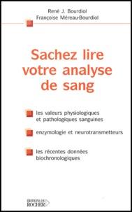 Françoise Méreau-Bourdiol et René-J Bourdiol - Sachez lire votre analyse de sang. - 2ème édition.