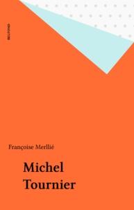 Françoise Merllié - Michel Tournier.