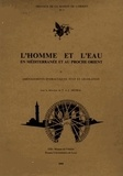 Françoise Métral et Jean Métral - L'homme et l'eau en Méditerranée et au Proche-Orient - Volume 2, Aménagements hydrauliques, état et législation.