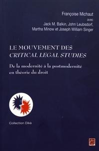 Françoise Michaut - Le mouvement des Critical Legal Studies - De la modernité à la postmodernité en théorie du droit.