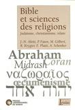 Françoise Mies et Jean-Noël Aletti - Bible et sciences des religions - Judaïsme, christianisme, islam.