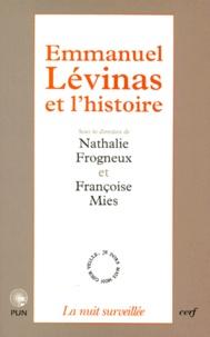 Françoise Mies et Nathalie Frogneux - Emmanuel Lévinas et l'histoire - Actes du colloque international des Facultés universitaires Notre-Dame-de-la-Paix, 20-22 mai 1997.