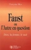 Françoise Mies - Faust ou l'Autre en question - Dieu, la femme, le mal.