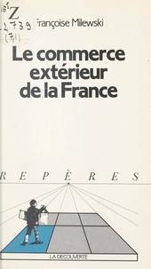 Françoise Milewski et Jean-Paul Piriou - Le commerce extérieur de la France.