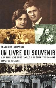 Françoise Milewski - Un livre du souvenir - A la recherche d'une famille juive décimée en Pologne.