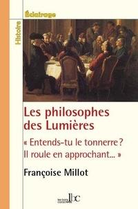"""Françoise Millot - Les philosophes des Lumières - """"Entends-tu le tonnerre ? Il roule en approchant...""""."""