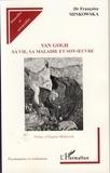 Françoise Minkowska - Van Gogh - Sa vie, sa maladie et son oeuvre.