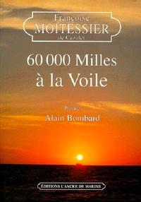 Françoise Moitessier De Cazalet - 60 000 milles à la voil.