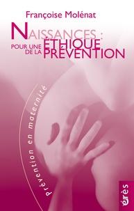 Françoise Molénat - Naissances : pour une éthique de la prévention.