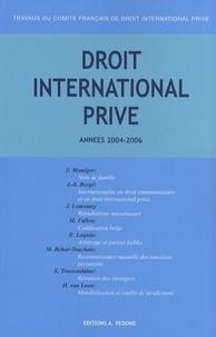 Françoise Monéger - Travaux du Comité français de droit international privé - Années 2004-2006.