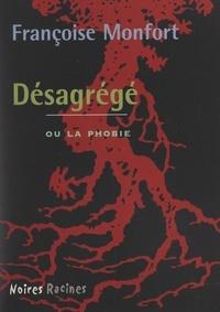 Françoise Monfort et Andrea-H Japp - Désagrégé.