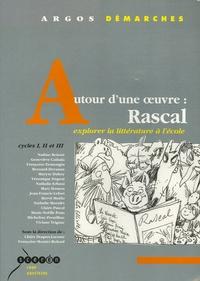 Françoise Monier-Roland et Nadine Boissié - Autour d'une oeuvre : Rascal - Explorer la littérature à l'école.