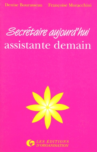 Françoise Moracchini et Denise Bourasseau - Secrétaire aujourd'hui, assistante demain.